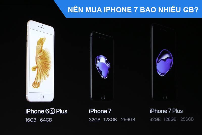 100000_nen-mua-iphone-7-bao-nhiu-gb