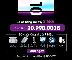 Mua NGAY Samsung Galaxy S10/ S10 Plus/ S10e mới